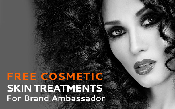 Free Cosmetic Skin Treatments for Brand Ambassador