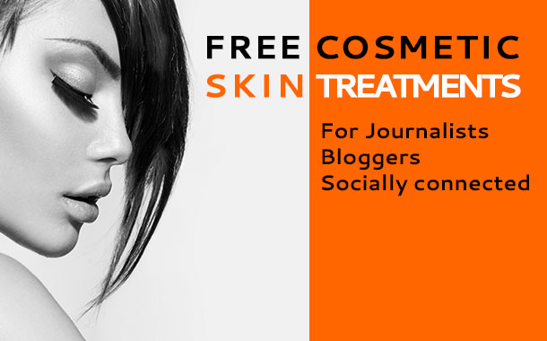 Free Cosmetic Skin Treatments for Journalists, Bloggers and Socially connected